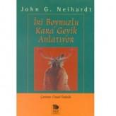 İri Boynuzlu Kara Geyik Anlatıyor (1932) / John Neihardt