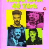 40'ının da Kulpu Kırık 40 Türk / Ahmet Şerif İZGÖREN