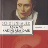 Aşka ve Kadınlara Dair (Aşkın Metafiziği) / Schopenhauer