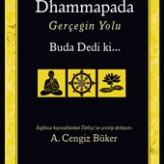 Dhammapada ( Gerçeğin Yolu) Buda Dedi ki… / A.Cengiz BÜKER