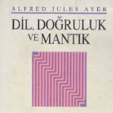 Dil, Doğruluk ve Mantık (1936) / A. J. Ayer