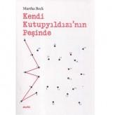 Kendi Kutup Yıldızı'nın Peşinde (2001) / Martha Beck