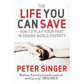 The Life You Can Save (2009) / Peter Singer