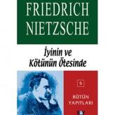 İyinin ve Kötünün Ötesinde (1886) / Friedrich Nietzsche