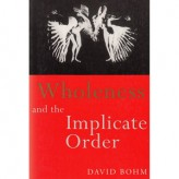 Wholeness and the Implicate Order (1980) / David Bohm