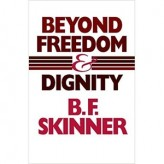Beyond Freedom and Dignity (1971) / B.F. Skinner
