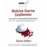 Mutluluk Üzerine Çeşitlemeler (2006) / Daniel Gilbert