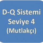 D-Q Sistemi [Mavi] Seviye Dört (Mutlakçı)