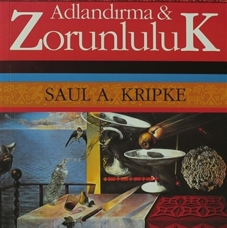 Adlandırma ve Zorunluluk (1972) / Saul Kripke