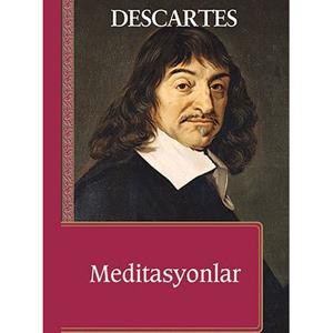 İlk Felsefe Üzerine Meditasyonlar (1641) / Rene Descartes