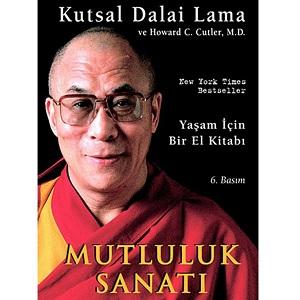 Mutluluk Sanatı: Yaşam İçin Bir El Kitabı (1998) / Dalai Lama, Howard C. Cutler
