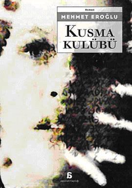 Kusma Kulübü / Mehmet EROĞLU