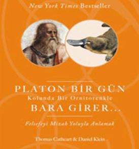 Platon Bir Gün Kolunda Bir Ornitorenkle Bara Girer / Thomas Cathert/Daniel Klein – I