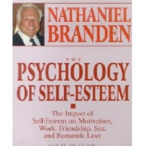The Psychology of Self-Esteem (1969) / Nathaniel BRANDEN