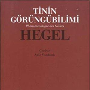 Tinin Görüngübilimi (1807) / Wilhelm Friedrich Hegel