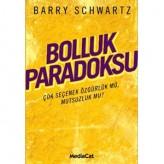 Bolluk Paradoksu (2004) / Barry Schwartz