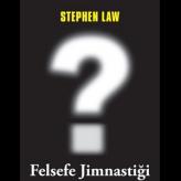 Felsefe Jimnastiği / Stephen Law