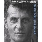Felsefi Soruşturmalar (1953) / Ludwig Wittgenstein