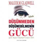 Blink: Düşünmeden Düşünebilmenin Gücü (2005) / Malcolm Gladwell