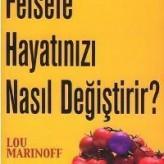 Felsefe Hayatınızı Nasıl Değiştirir? / Lou MARINOFF