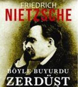 Böyle Buyurdu Zerdüşt – 1 / Friedrich Nietzsche