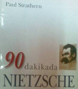 90 Dakikada Nietzsche/Paul Strathern