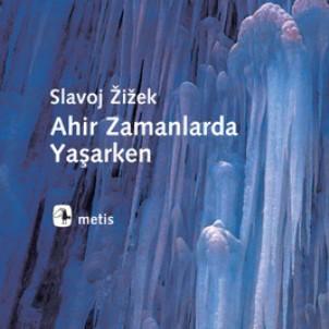 Ahir Zamanlarda Yaşarken (2010) / Slavoj Zizek