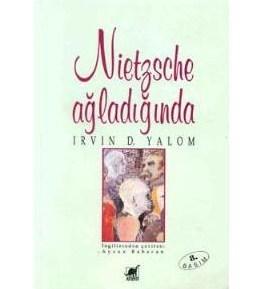 Nietzsche Ağladığında / Irvin D.YALOM