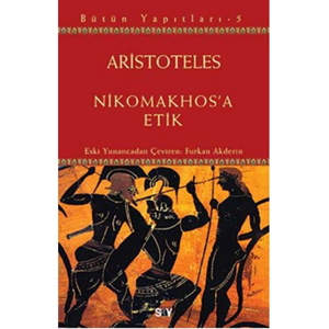 Nikomakhos'a Etik (MÖ 4. Yüzyıl) / Aristoteles