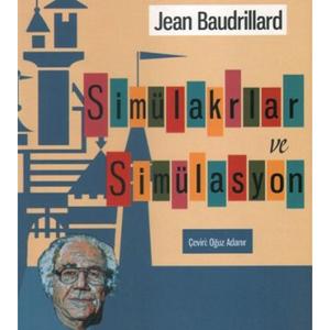 Simülakrlar ve Simülasyon (1981) / Jean Baudrillard