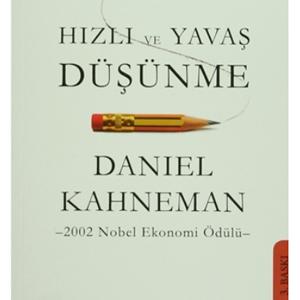 Hızlı ve Yavaş Düşünme (2011) / Daniel Kahneman