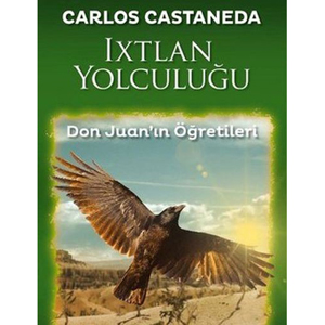 Ixtlan Yolculuğu (1972) / Carlos Castaneda